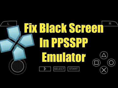 How To Fix Black Screen In PPSSPP Android Emulator