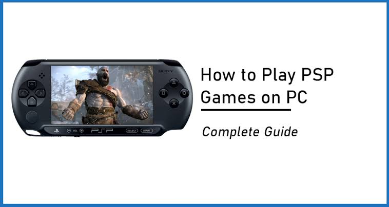 How To Play PSP Games On PC Using PPSSPP Emulator