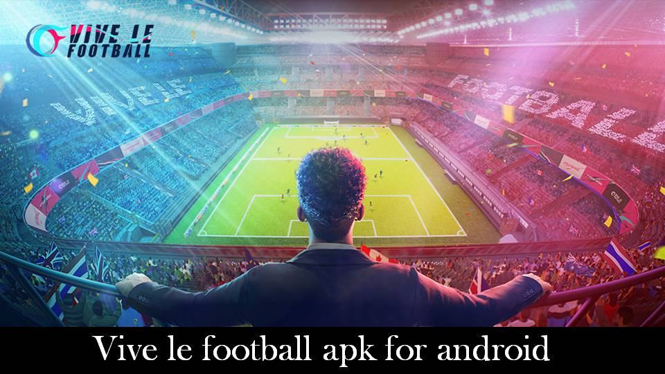 Download Vive le Football 2021 Apk Obb for Android