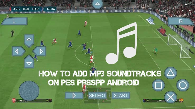 How To Add Mp3 Soundtracks PES PPSSPP Android